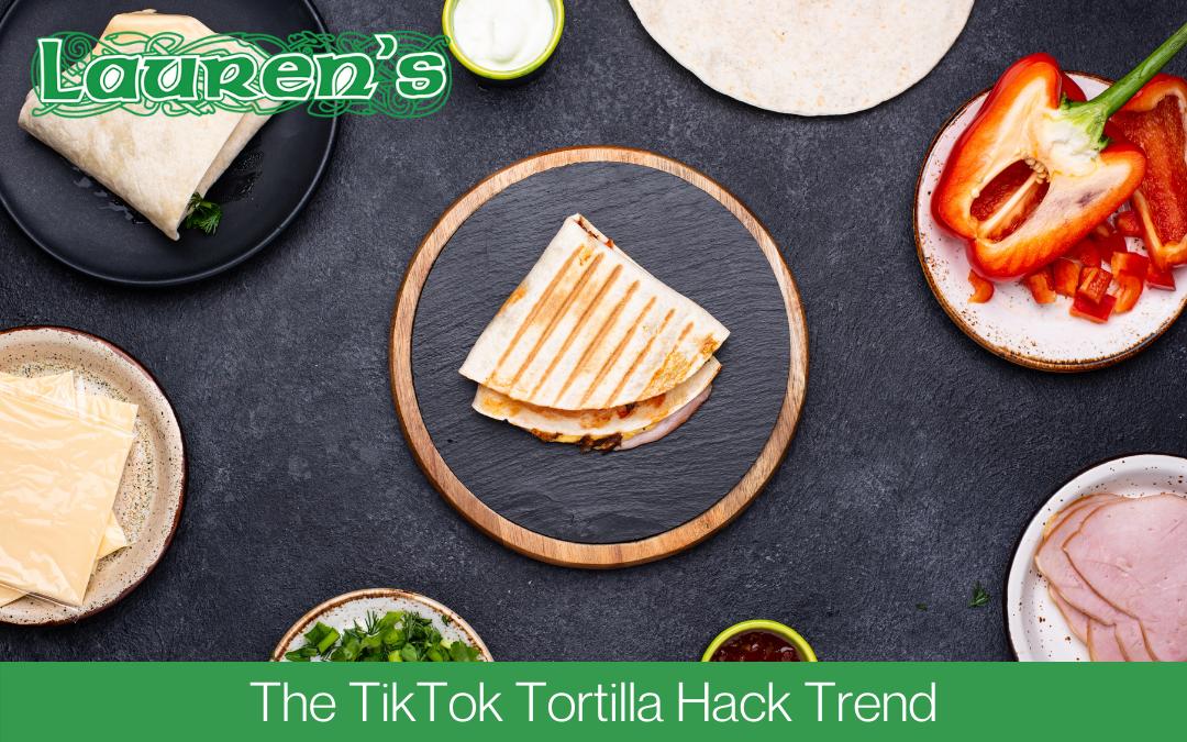 Lauren's catering gloucester february 2021 - TikTok Tortilla Hack